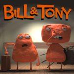 Bill & Tony